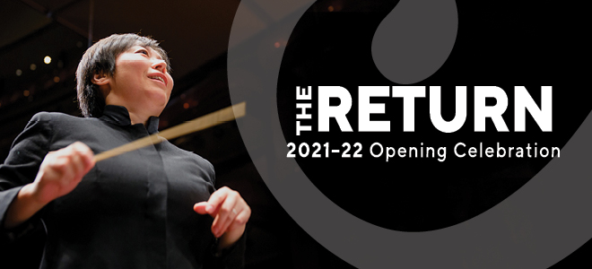 he Return: 2021-22 Opening Celebration